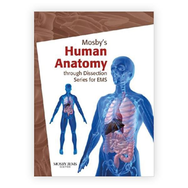 Mosbys Human Anatomy Through Dissection Series For Ems