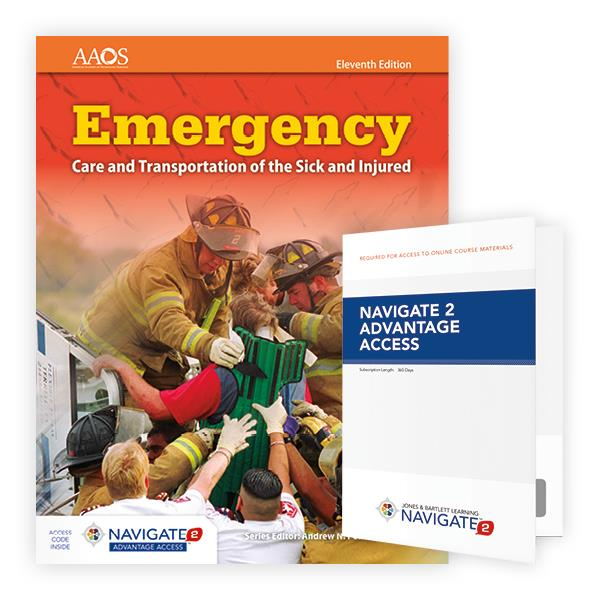 Image result for Emergency Care and Transportation of the Sick and Injured Includes Navigate 2 Advantage Access, Eleventh Edition ISBN: 9781284106909